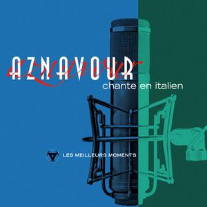 Charles Aznavour chante en italien- Les meilleurs moments (Remastered 2014) album