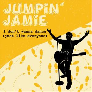 I Don't Wanna Dance (Just Like Everyone)