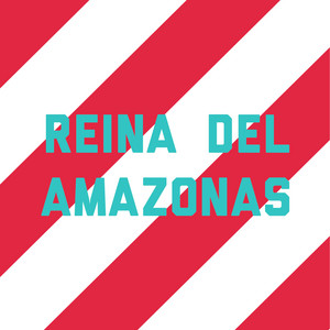 Reina del Amazonas
