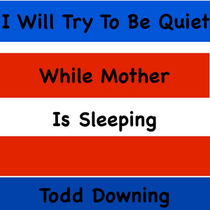 I Will Try To Be Quiet