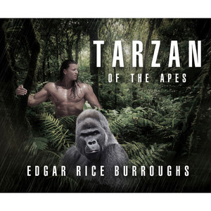 Tarzan of the Apes (Unabridged)