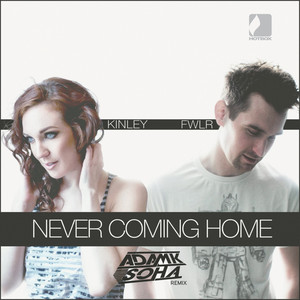 Never Coming Home (Adam K & Soha Remix)