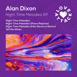 Alan Dixon – Night time melodies (Kiko Navarro Those Days Remix)