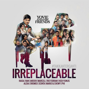 Yovie And His Friends : IRREPLACEABLE (#takkanterganti) album