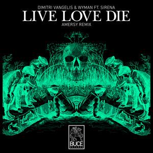Live Love Die (feat. Sirena)