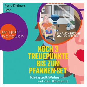 Noch 3 Treuepunkte bis zum Pfannen-Set - Kleinstadt-Wahnsinn mit den Ahlmanns. Von den Macher:innen von alman_memes2.0 (Ungekürzt) Audiobook