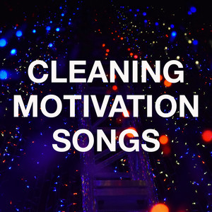 Cleaning Motivation Songs