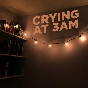 crying at 3am