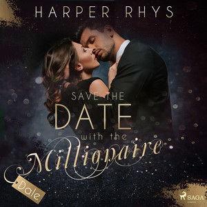 Save the Date with the Millionaire - Dale Hörbuch kostenlos