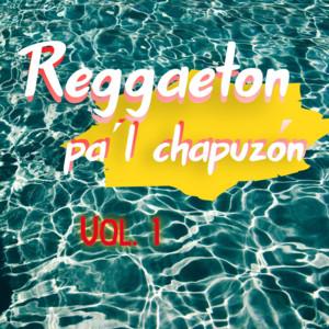 Reggaeton Pa'l Chapuzón Vol. 1