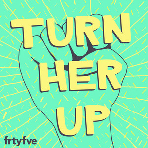 Turn Her Up album