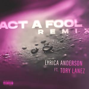 Act A Fool (feat. Tory Lanez) [Remix]