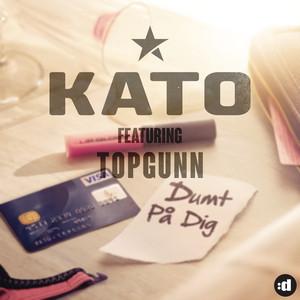 Kato feat. TopGunn - Dumt på dig