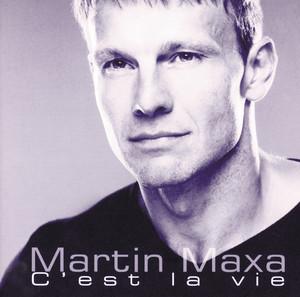 Martin Maxa - C'est la vie