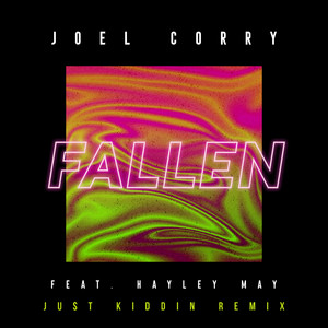 Fallen (feat. Hayley May) [Just Kiddin Remix]