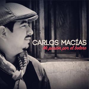 Mi Pasión por el Bolero - Carlos Macias