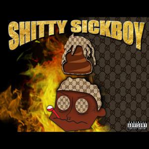 Shitty Sickboy