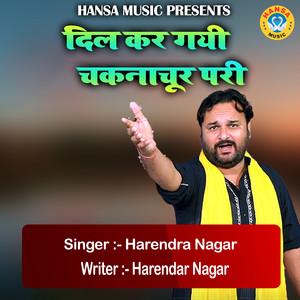 Dil Kar Gayi Chaknachur Pari - Single