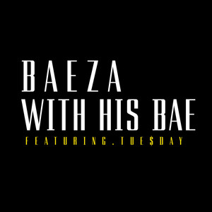With His Bae (feat. Tue$day) - Single