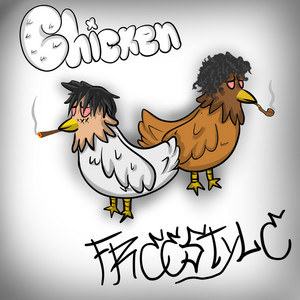 CHICKEN (FREESTYLE)