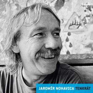 Jaromír Nohavica - Tenkrat/Nostalgie 90.let