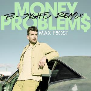 Money Problems (B-Sights Remix)