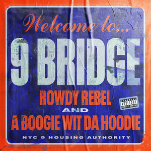 Rowdy Rebel, A Boogie Wit da Hoodie - 9 Bridge Mp3 Download