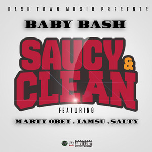 Saucy & Clean (feat. Marty Obey, Iamsu! & Salty) - Single