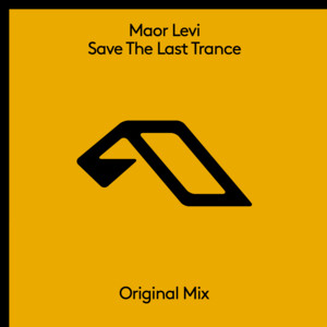 Save The Last Trance - Extended Mix by Maor Levi