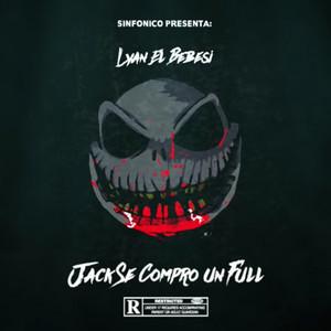 Sinfonico Presenta: Jack Se Compro Un Full (Lyan El Bebesi Remix)