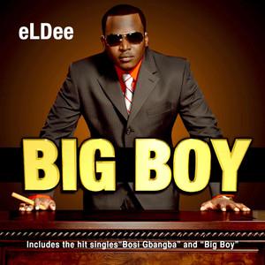 Big Boy - Featuring Olu Maintain, Oladele, Banky W
