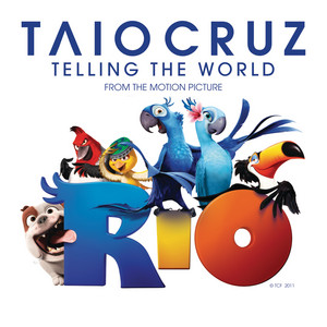 Telling The World (From The Motion Picture Rio)