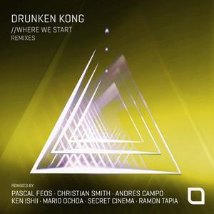 Drunken Kong - Where We Start (Remixes)