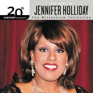 And I Am Telling You I'm Not Going by Jennifer Holliday