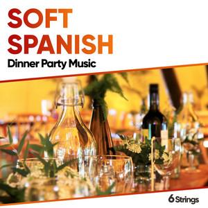 Soft Spanish Dinner Party Music