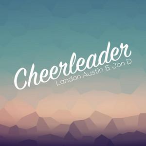 Cheerleader (La & Jon D Remix)