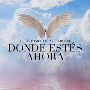 Donde Estés Ahora by El Mimoso Luis Antonio López