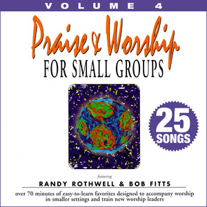 Praise & Worship for Small Groups, Vol. 4 (Whole Hearted Worship) album