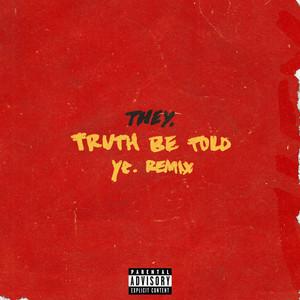 Truth Be Told (pronouncedyea Remix)