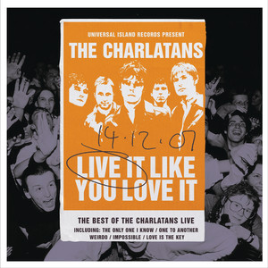 The Charlatans  Live It Like You Love It :Replay