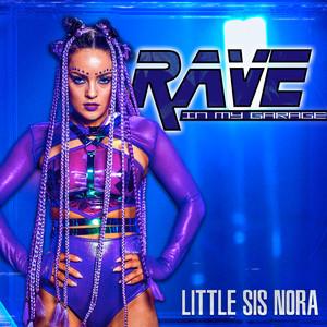 Little Sis Nora - Rave In My Garage
