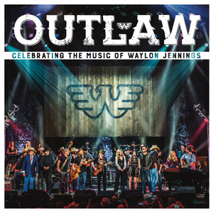 Outlaw: Celebrating the Music of Waylon Jennings (Live) album