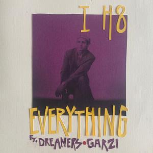 I H8 Everything (feat. DREAMERS & GARZI)