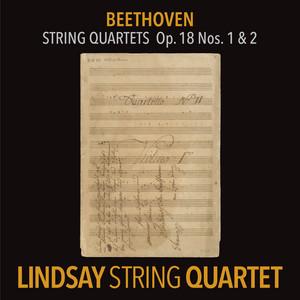 Beethoven: String Quartet in F Major, Op. 18 No. 1; String Quartet in G Major, Op. 18 No. 2 (Lindsay String Quartet: The Complete Beethoven String Quartets Vol. 1)