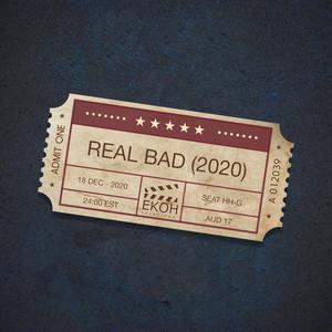 Real Bad (2020)
