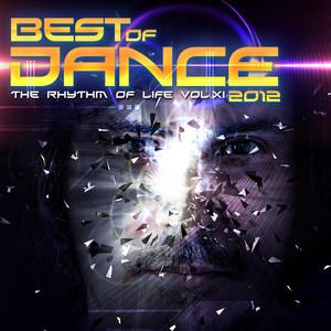 Best Of Dance 2012 - The Rhythm Of Life Vol.Xi