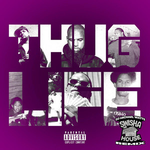THUG LIFE (Swisha House Remix)