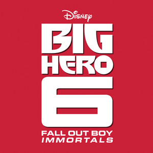 "Immortals (From ""Big Hero 6"")"