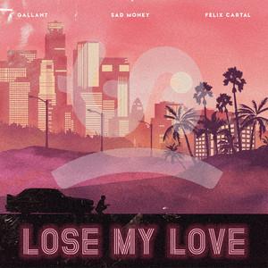 Lose My Love (feat. Gallant & Felix Cartal)