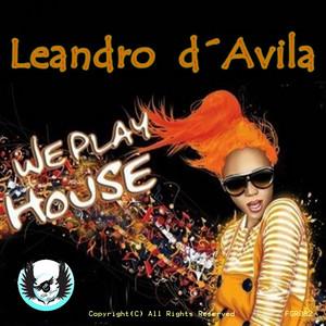Leandro D'Avila -we play house (Acapella)